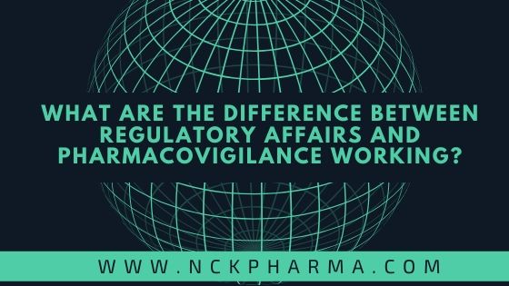 What are the difference between regulatory affairs and pharmacovigilance working