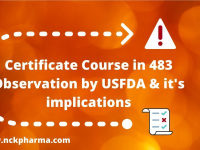 Certificate Course in 483 Observation by USFDA & it's implications