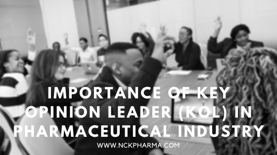 Importance of Key Opinion Leader (KOL) in pharmaceutical industry