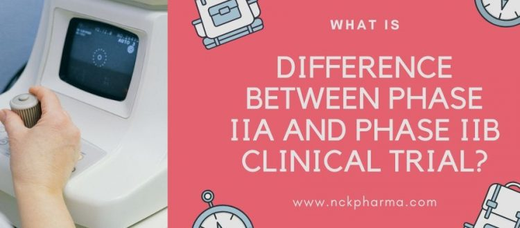 difference between phase IIa and Phase IIb clinical trial?