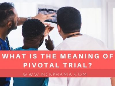 What is the meaning of PIVOTAL TRIAL?