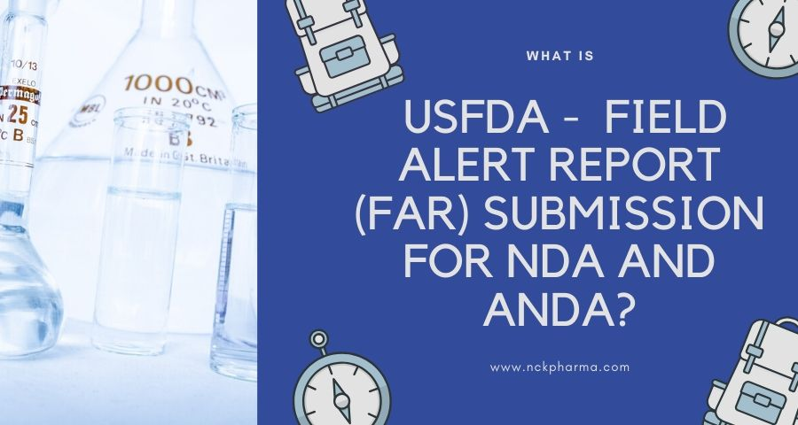 Field Alert Report (FAR) Submission for NDA and ANDA