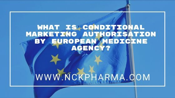 What is Conditional marketing authorisation by European Medicine Agency