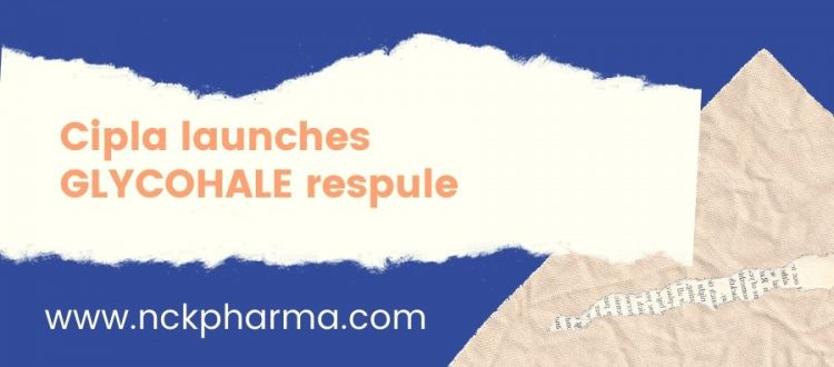 Cipla launches GLYCOHALErespule