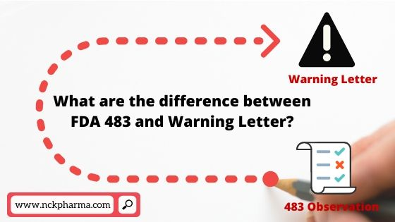 What are the difference between FDA 483 and Warning Letter?