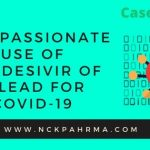 Case Study: Compassionate use of remdesivir of Gilead for COVID-19