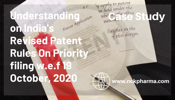 Understanding on India's Revised Patent Rules On Priority filing w.e.f 19 October, 2020